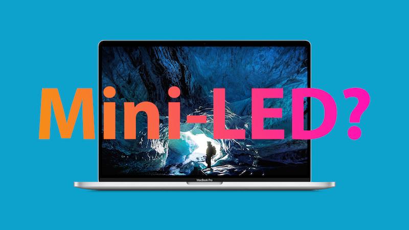 Mini-LED M1 MacBook Pro and Mini-LED iPad Pro Models Coming First Half of 2021