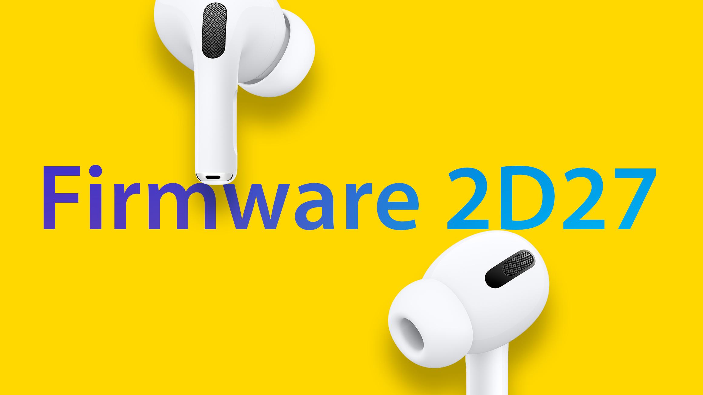 Apple Updates Airpods Pro Firmware To Version 2d27 Macrumors