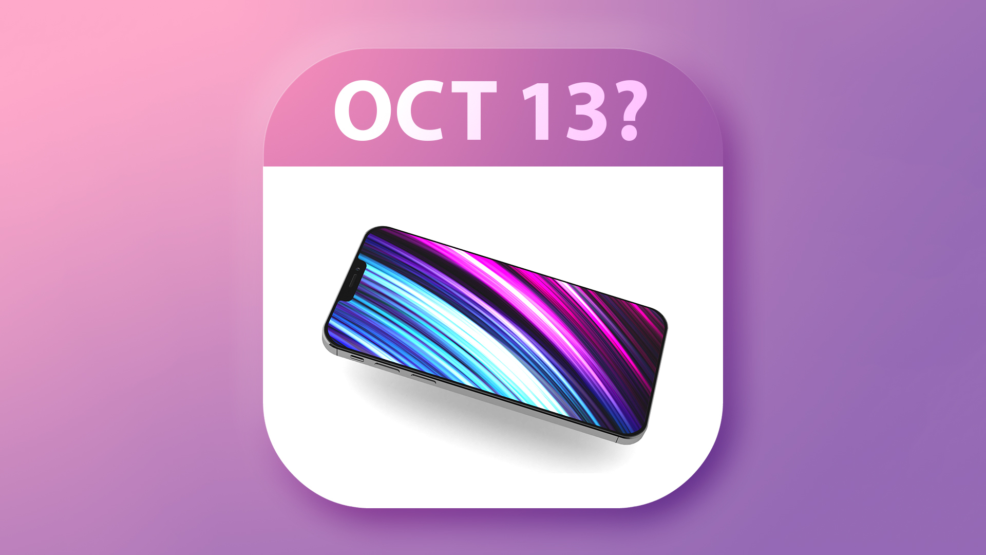 Apple's iPhone 12 Event Could Happen on October 13 Based on Rumors From Mobile Operators