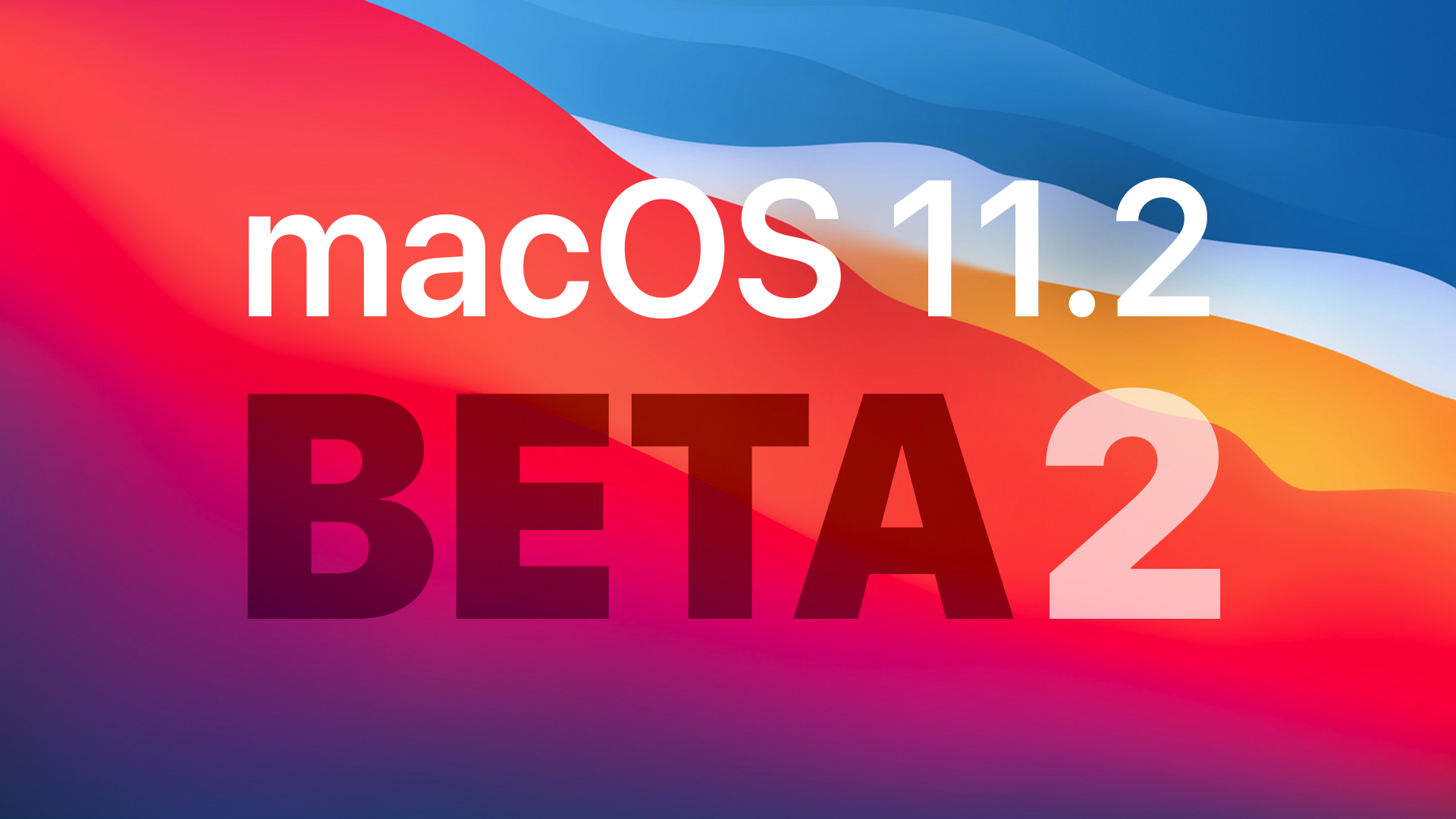 Apple Seeds Second Beta of macOS Big Sur 11.2 to Developers [Update: Public Beta Available]