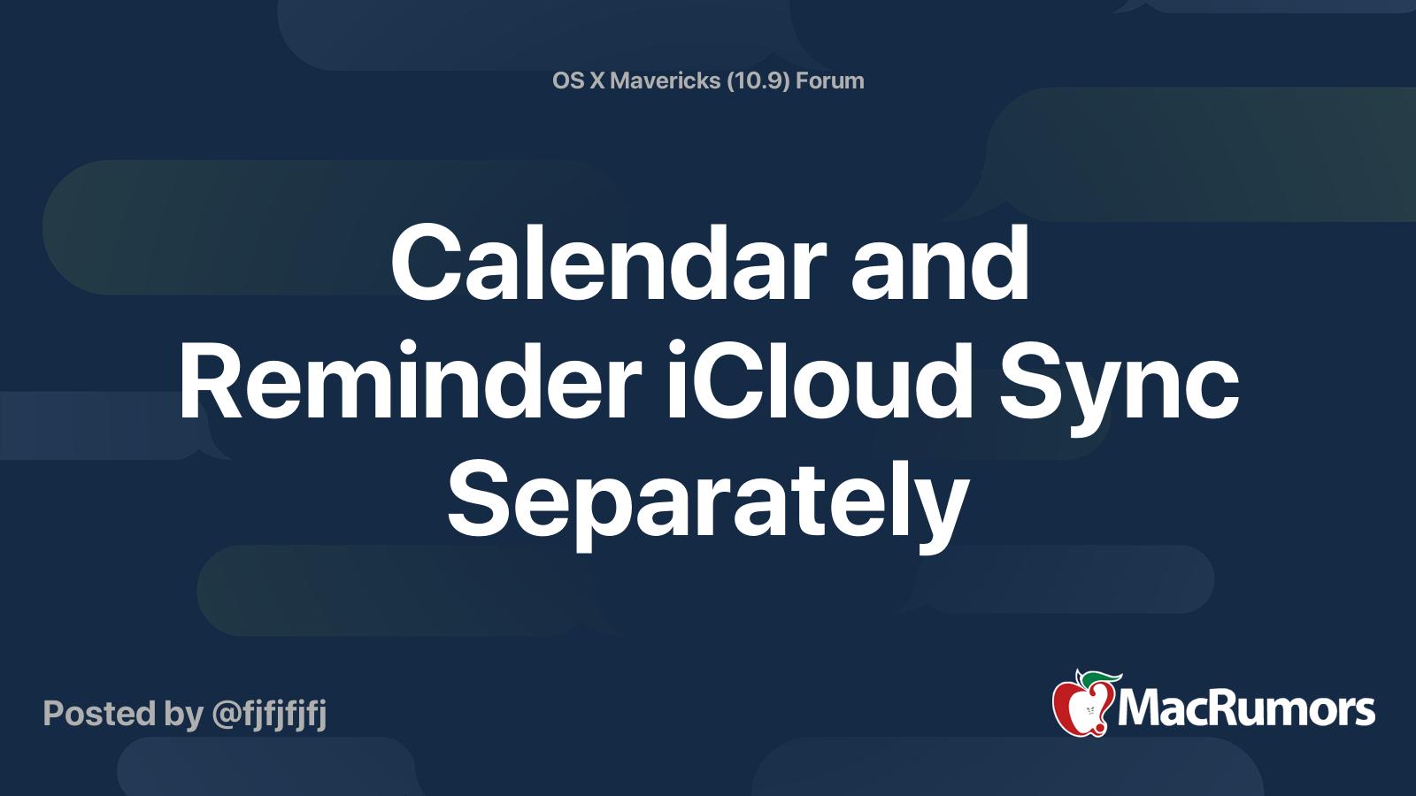 Calendar And Reminder Icloud Sync Separately Macrumors Forums