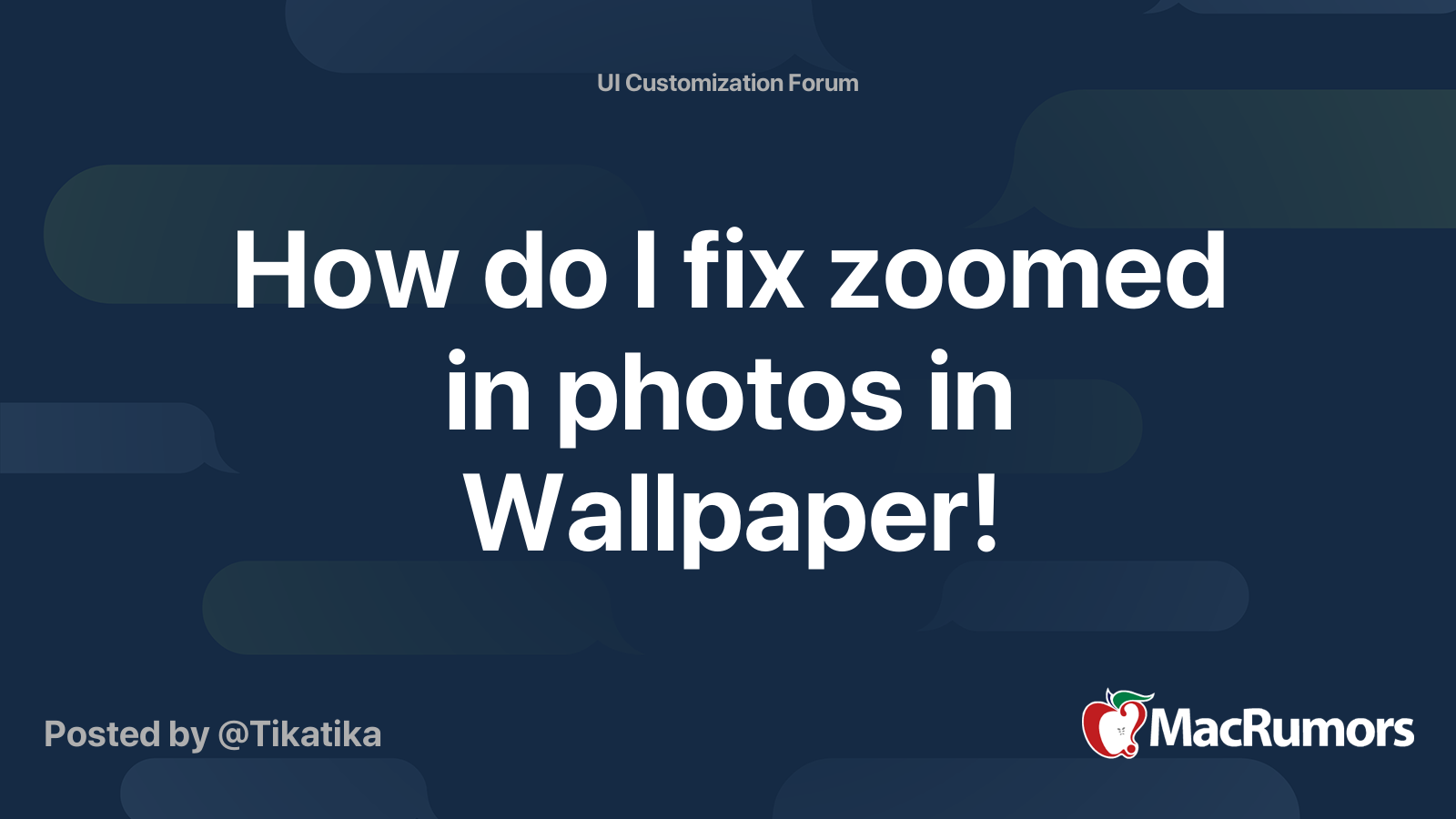 How Do I Fix Zoomed In Photos In Wallpaper Macrumors Forums