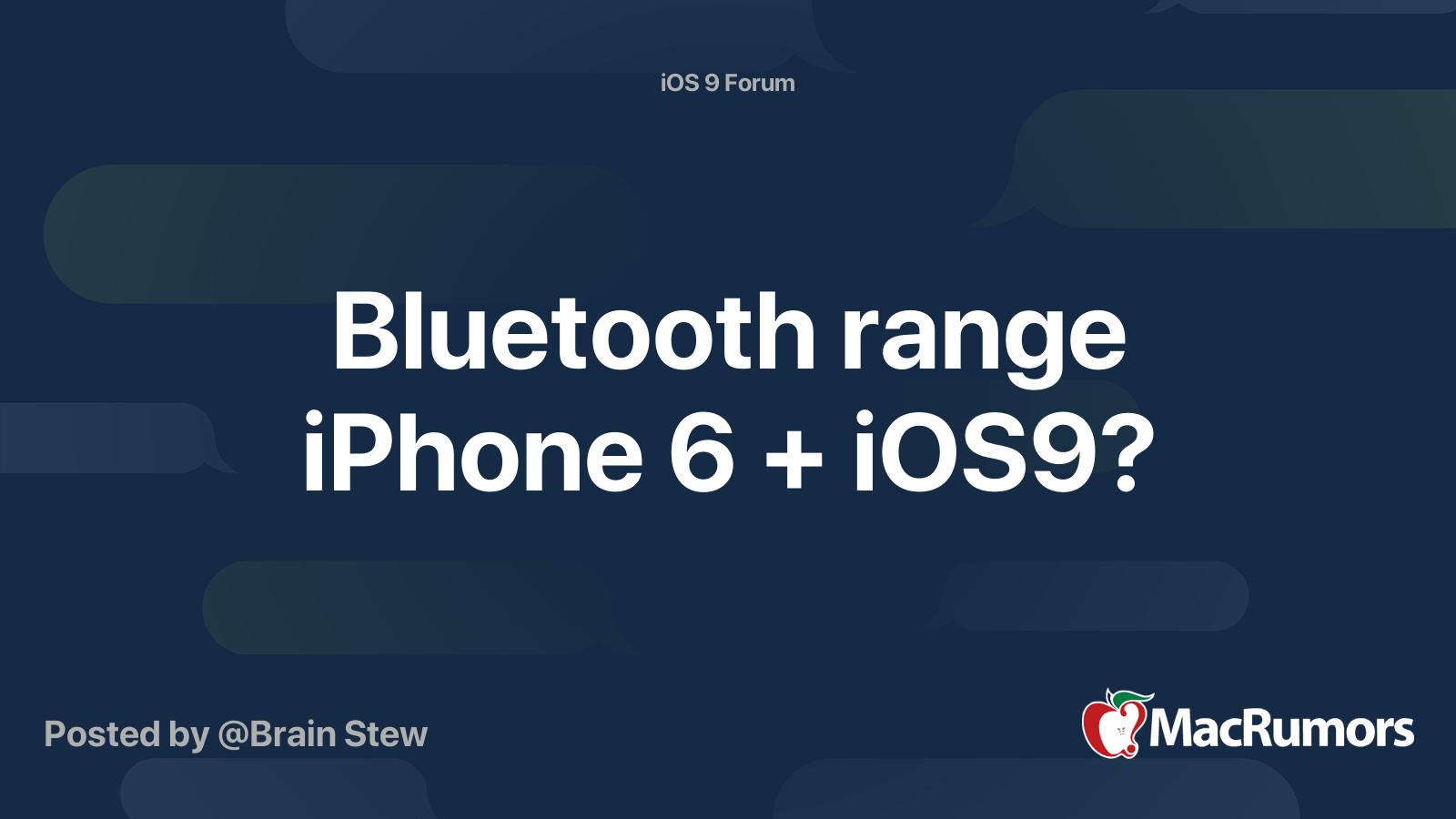 Bluetooth Range Iphone 6 Ios9 Macrumors Forums