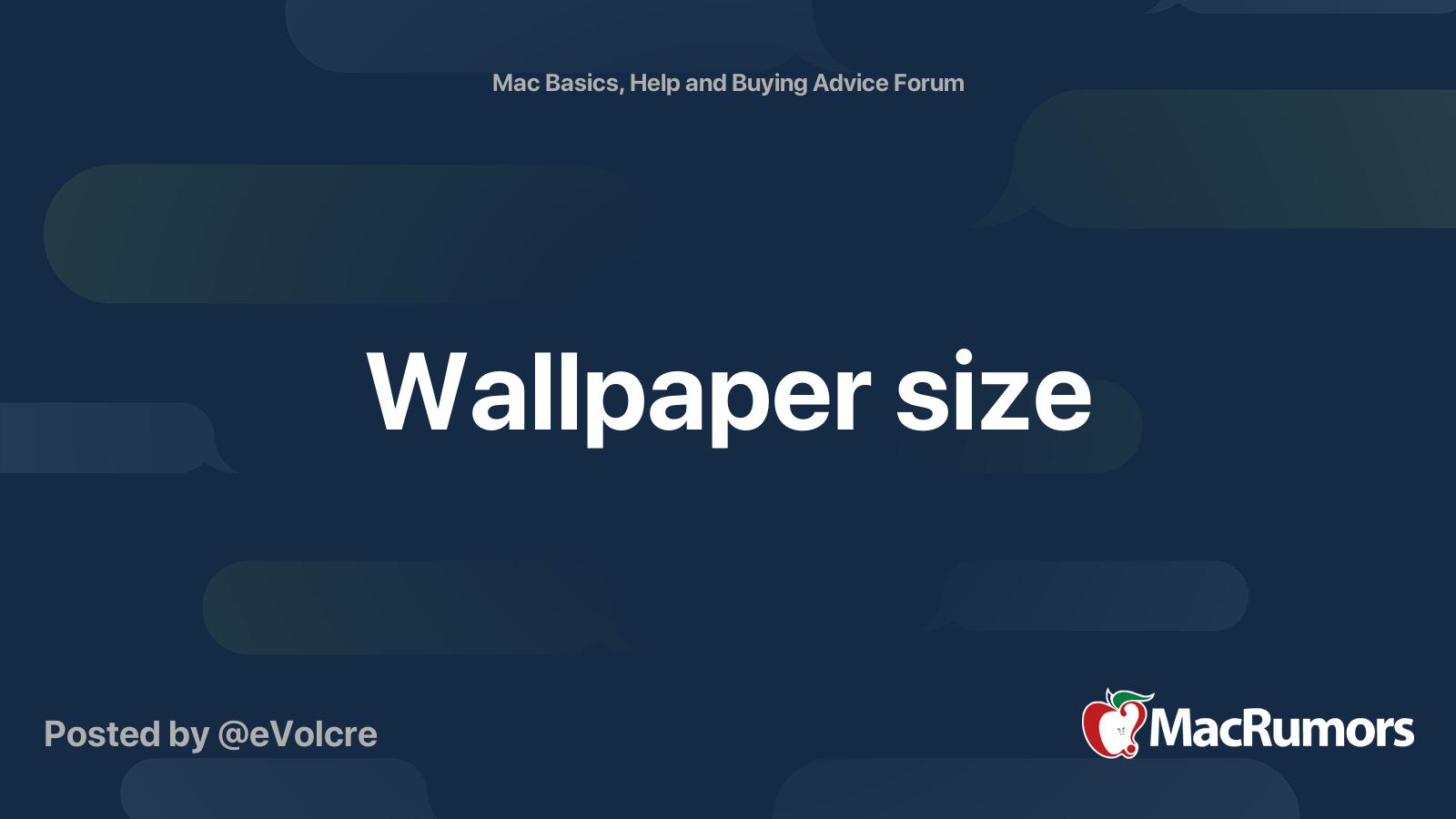 Wallpaper Size Macrumors Forums