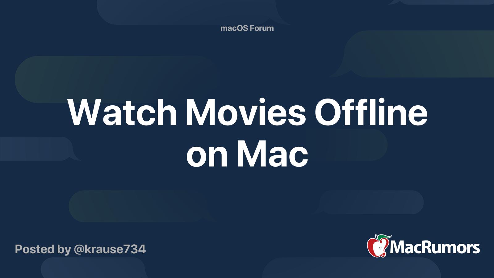 How to watch movies offline macbook