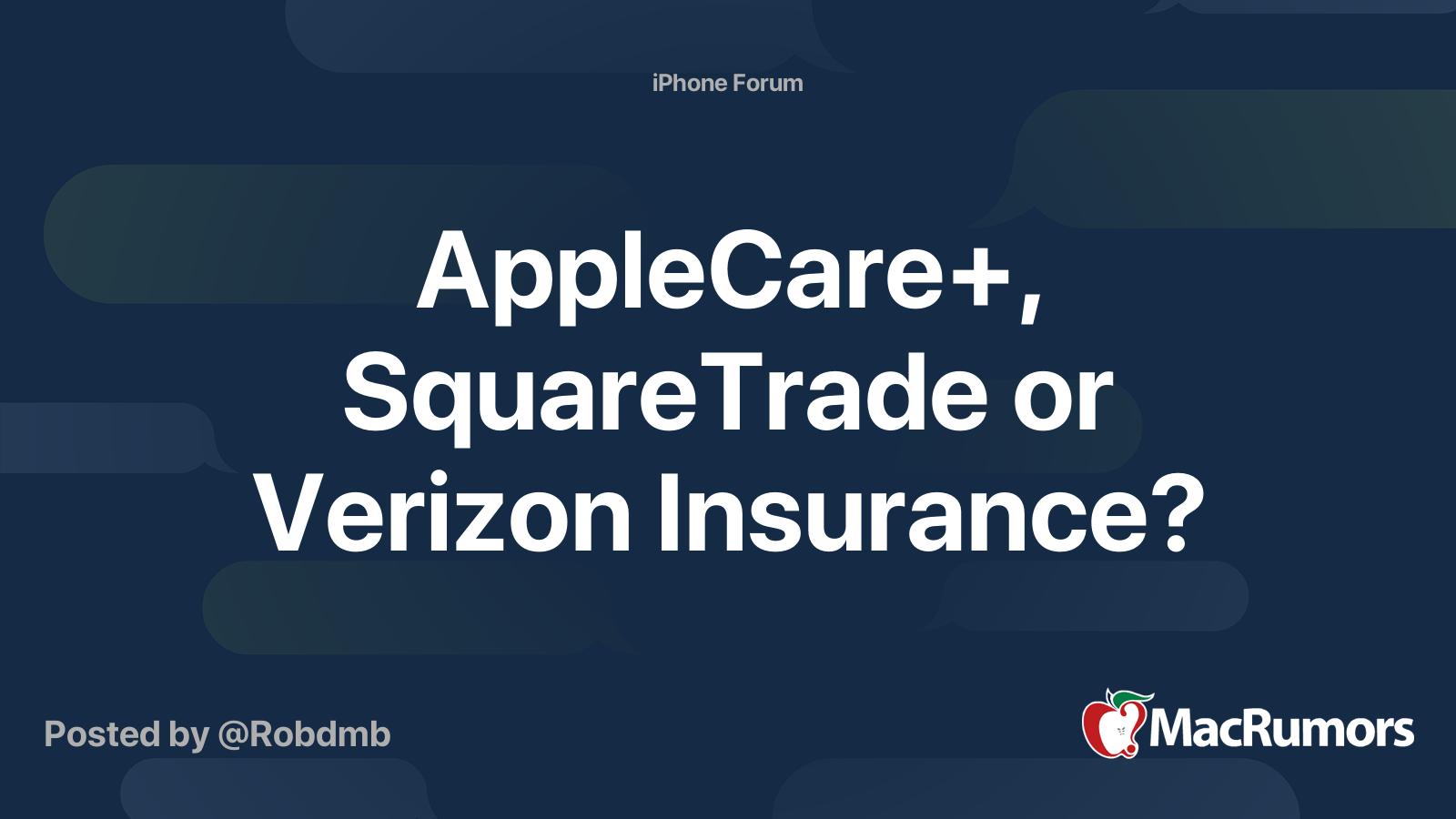 Applecare Squaretrade Or Verizon Insurance Macrumors Forums