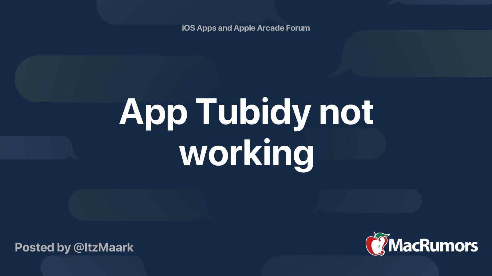 App Tubidy Not Working Macrumors Forums