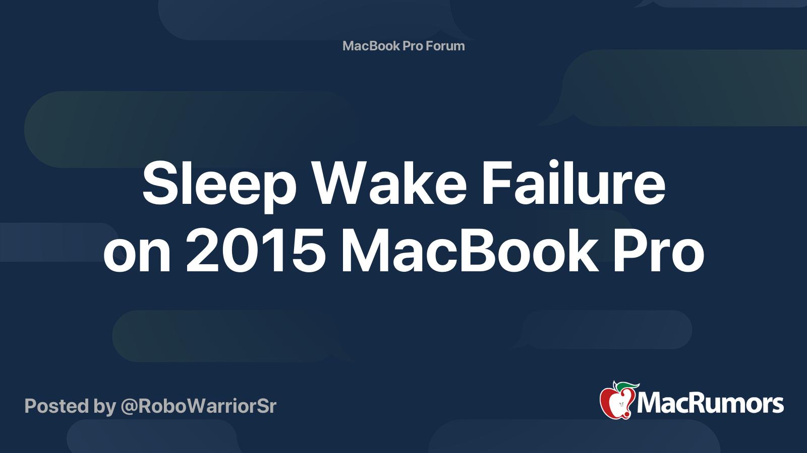 Sleep Wake Failure On 2015 Macbook Pro Macrumors Forums