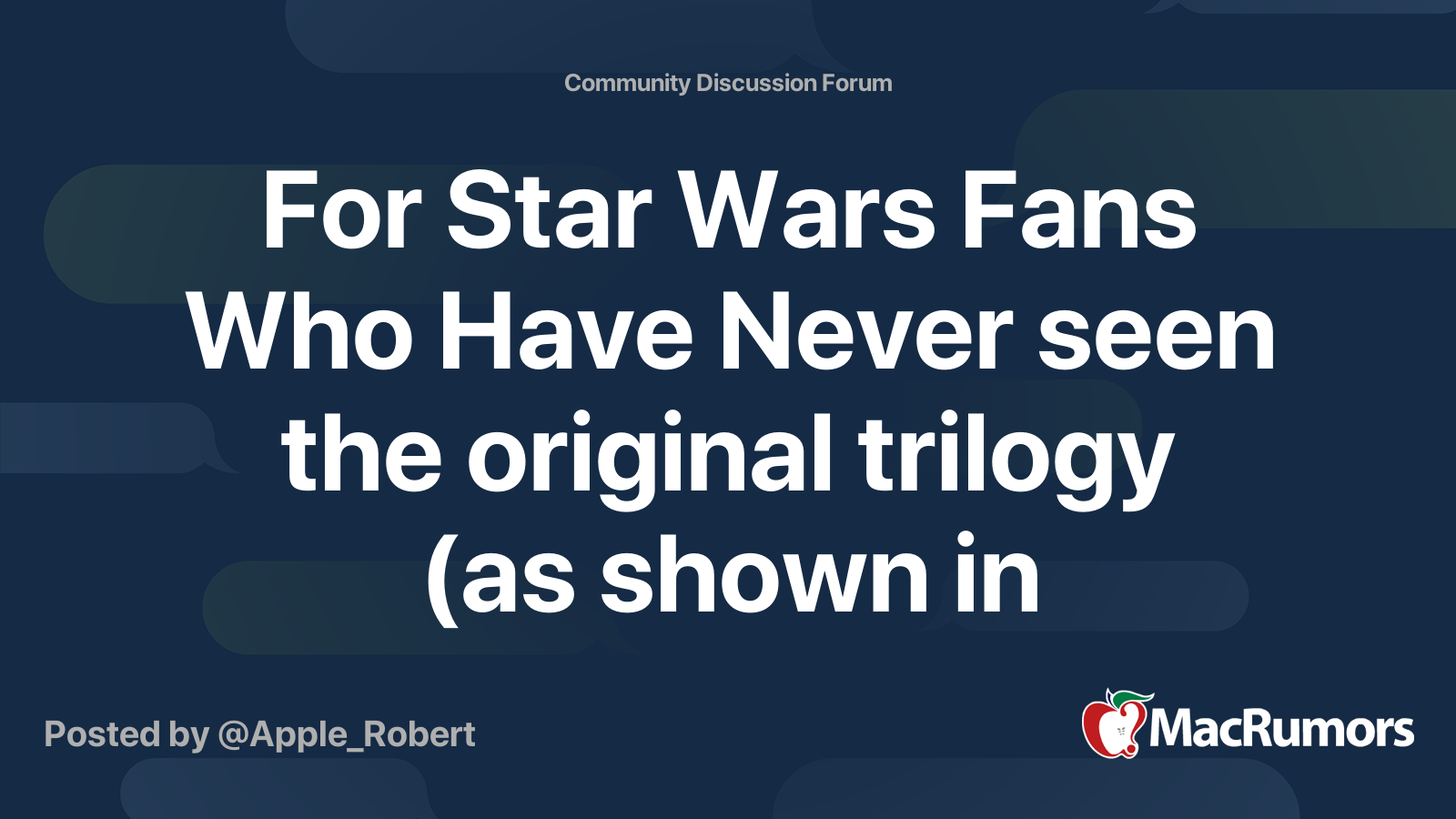 For Star Wars Fans Who Have Never Seen The Original Trilogy As Shown In Theaters Macrumors Forums