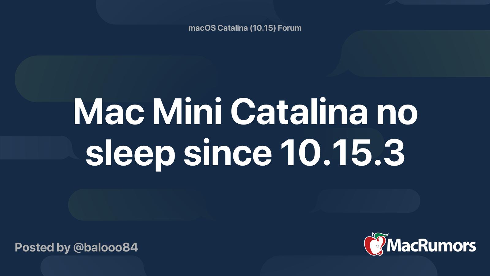 Mac Mini Catalina No Sleep Since 10 15 3 Macrumors Forums