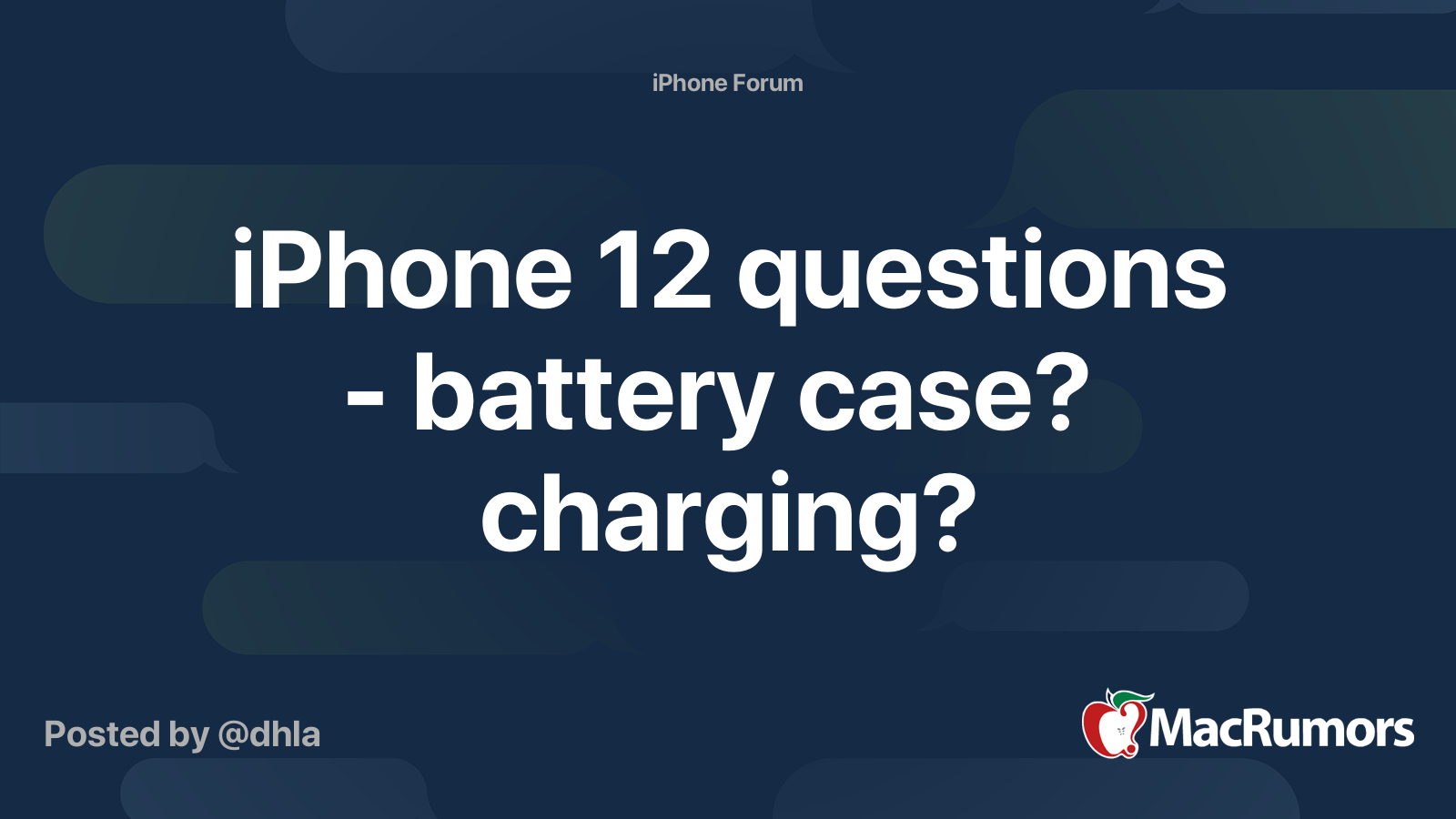 iPhone 12 questions - battery case? charging? | MacRumors ...