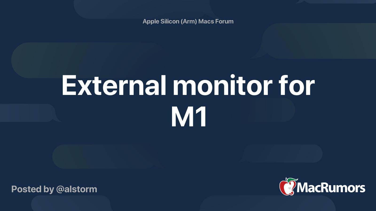 External monitor for M1   MacRumors Forums