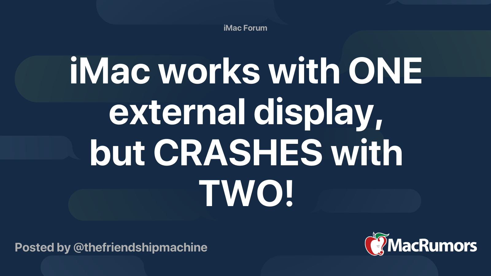 iMac works with ONE external display, but CRASHES with TWO ...