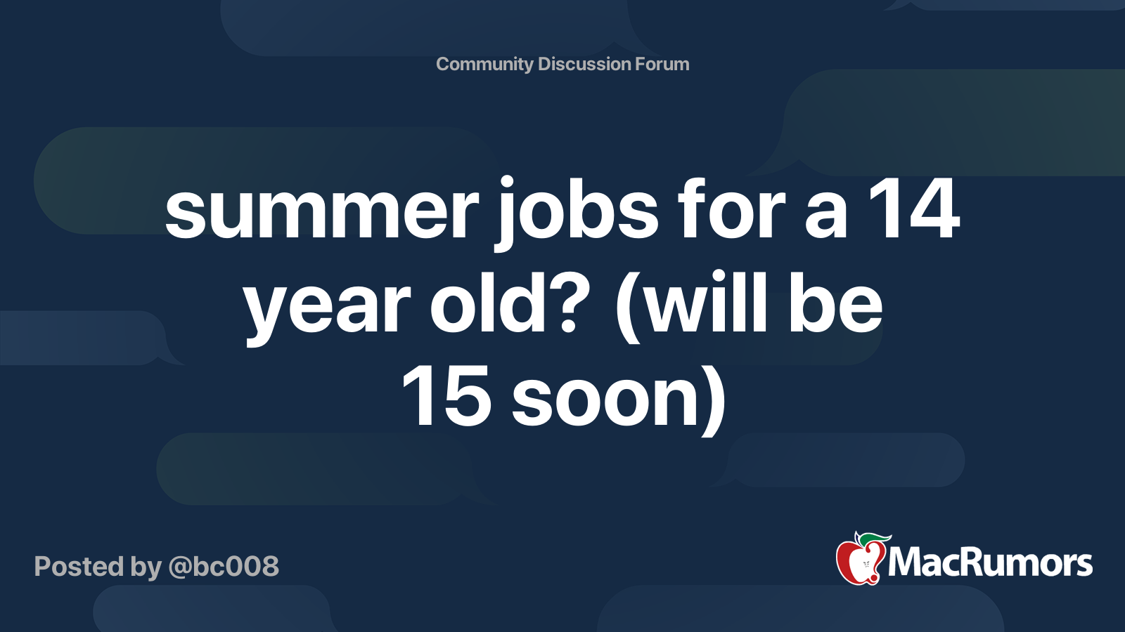 Summer Jobs For A 14 Year Old Will Be 15 Soon Macrumors Forums
