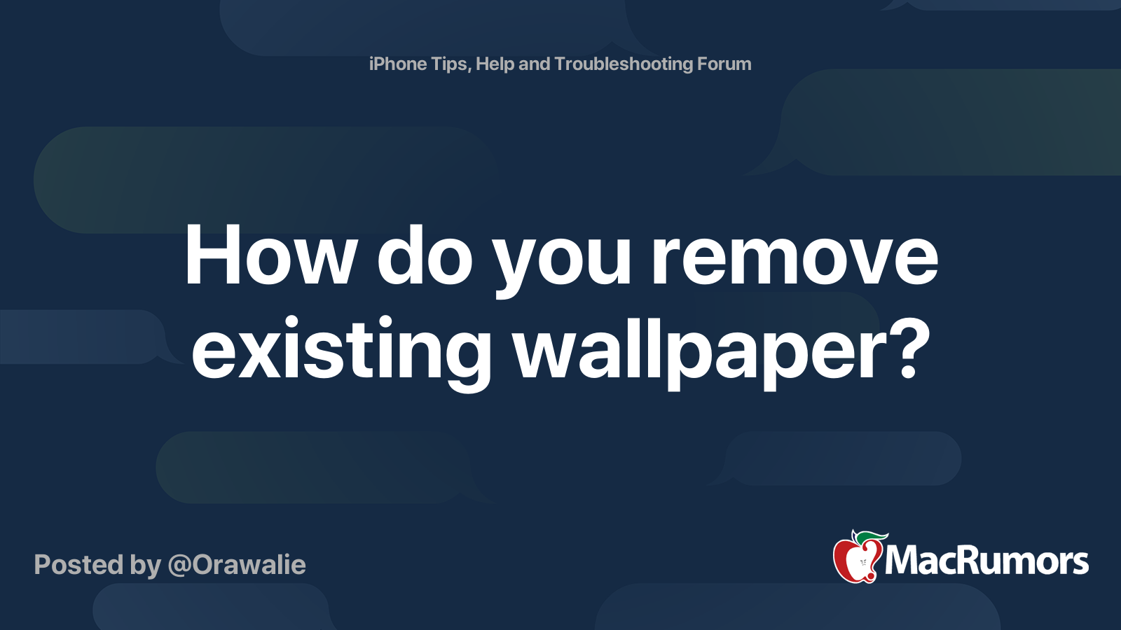 How Do You Remove Existing Wallpaper Macrumors Forums