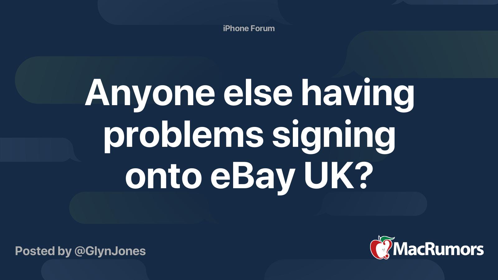 Anyone Else Having Problems Signing Onto Ebay Uk Macrumors Forums