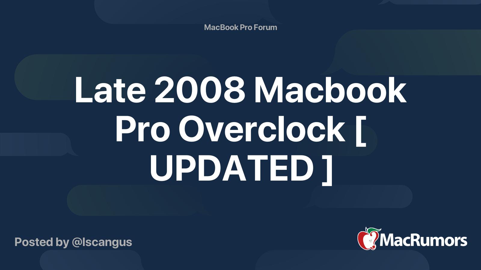 Late 2008 Macbook Pro Overclock  UPDATED  | MacRumors Forums