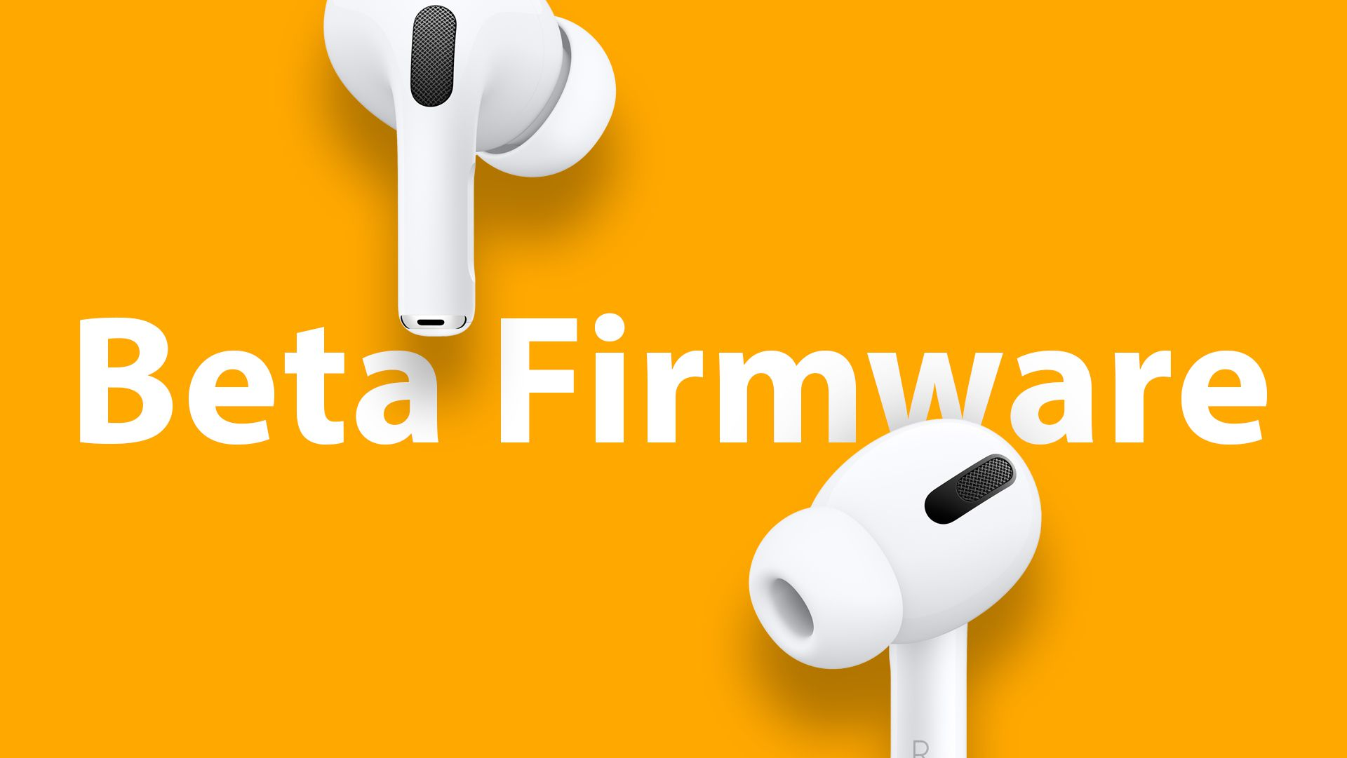 AirPods Pro Beta Firmware Now Available
