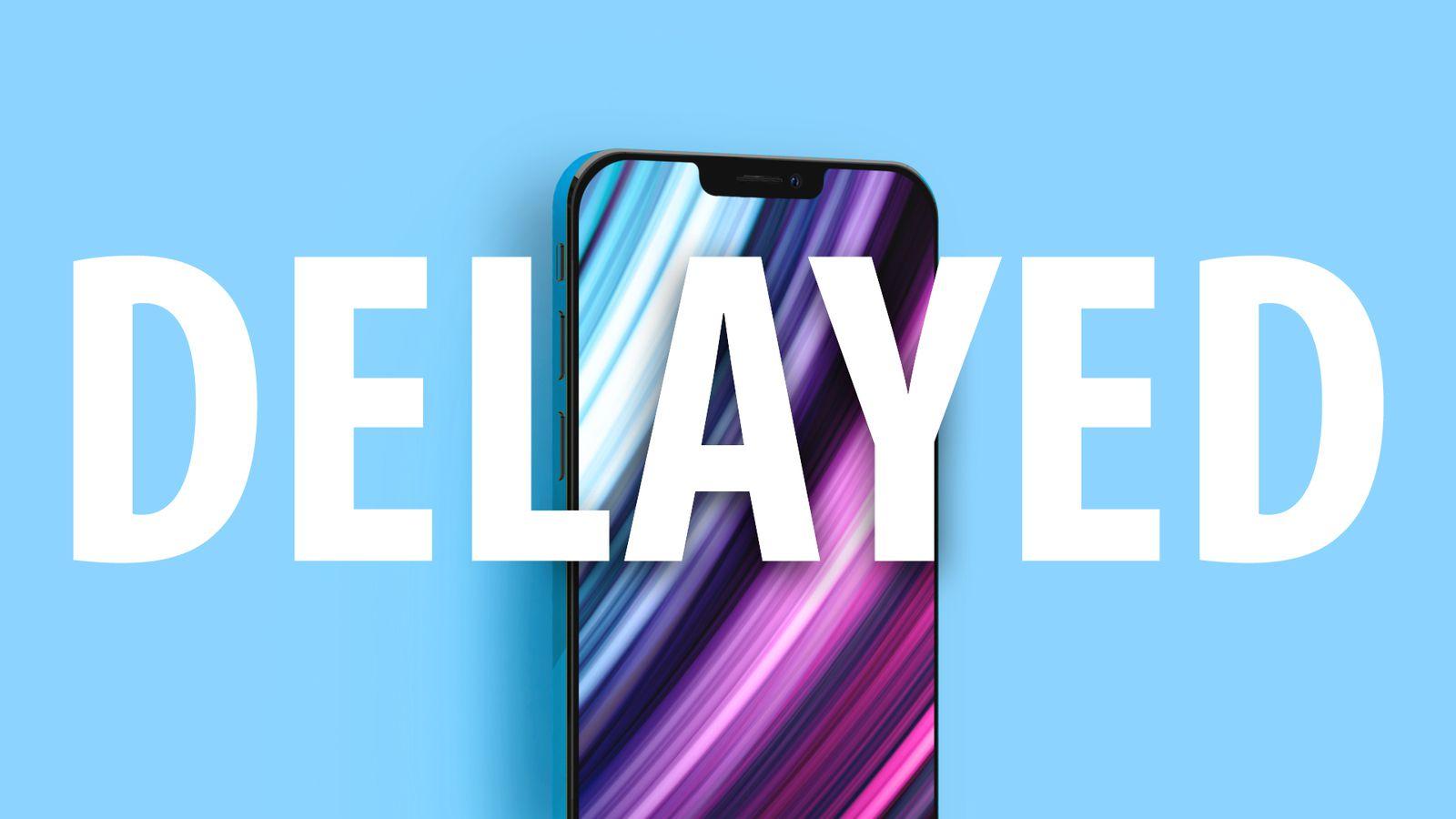 iPhone 12 Delayed 2