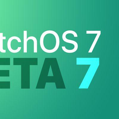 watchOS dev beta 7 Feature
