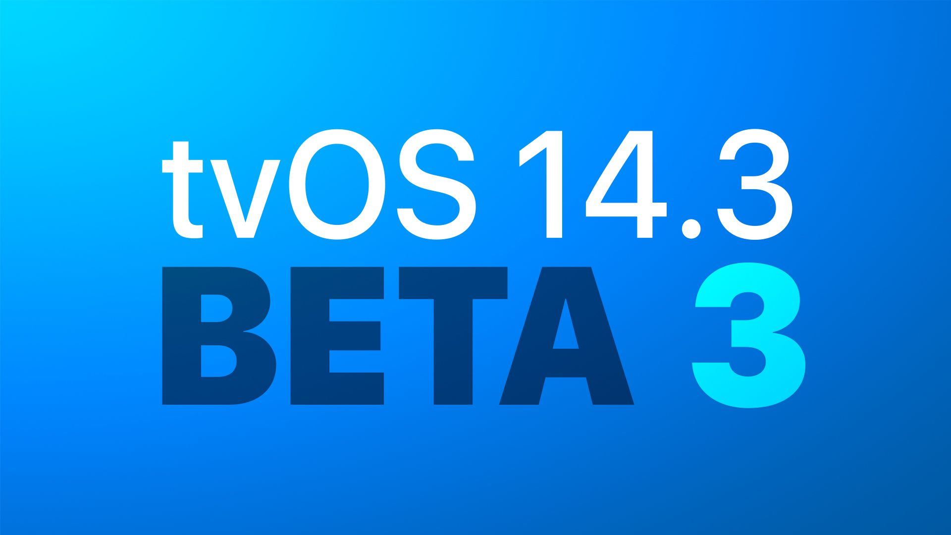 photo of Apple Seeds Third Beta of tvOS 14.3 Update to Developers image